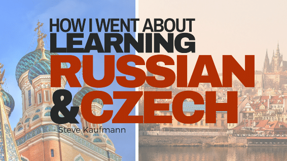 How_I_Went_About_Learning_Russian_and_Czech