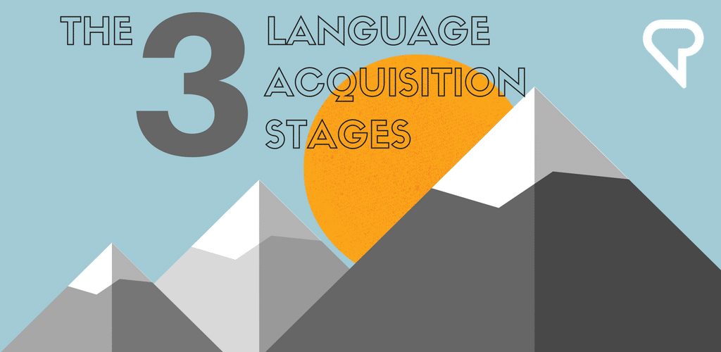 The Three Language Acquisition Stages