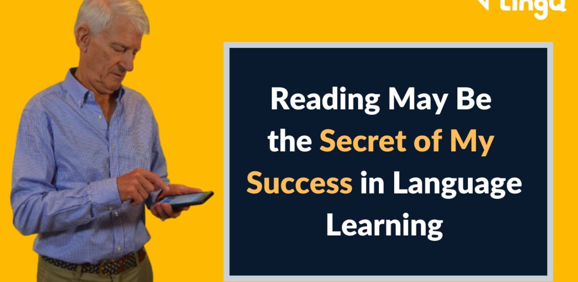 Reading May Be the Secret of My Success in Language Learning